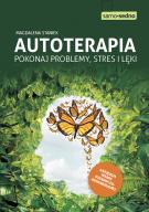"""""""Autoterapia. Pokonaj problemy, stres i lęki"""" Magdalena Staniek"""
